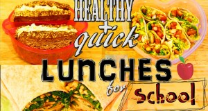 HEALTHY and QUICK back to SCHOOL LUNCHES!